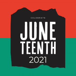 Juneteenth 2021 graphic