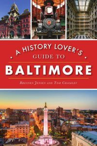 """Cover of """"A History Lover's Guide to Baltimore."""""""